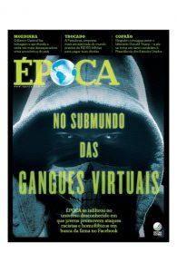 revista-epoca-edicao-919-no-submundo-das-gangues-virtuais